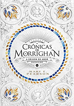 Crônicas de Morrighan: A Origem do Amor