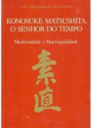 Konosuke Matsushita: O Senhor do Tempo