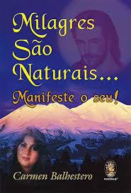 Milagres São Naturais... Manifeste o seu !