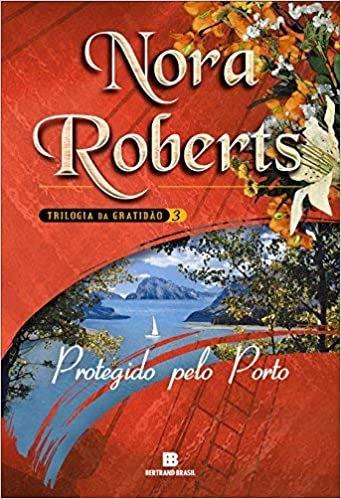 Protegido Pelo Porto - Vol. 3 (Trilogia da Gratidão)