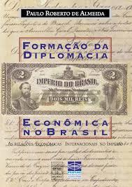Formação da Diplomacia Econômica no Brasil - 2ª edição