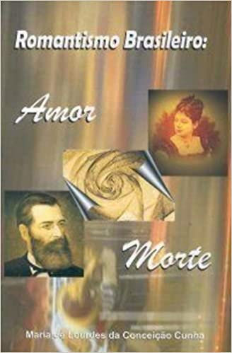 Romantismo Brasileiro: Amor e Morte