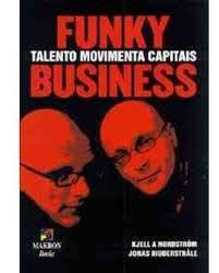 Funky Business: Talento Movimenta Capitais