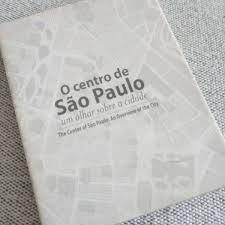 O Centro de São Paulo - um olhar sobre a cidade