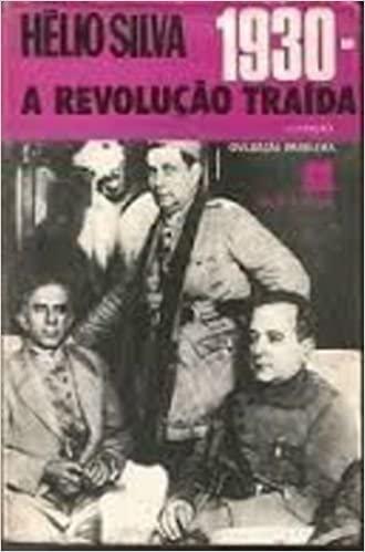 1930 - A revolução traída Vol. III 2ª edição