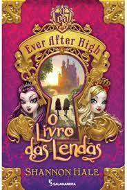Ever After High: O Livro da Lendas
