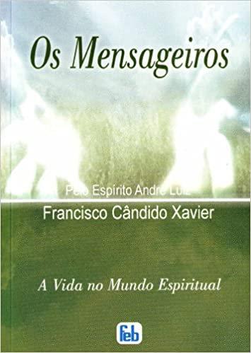Os Mensageiros: A Vida no Mundo Espiritual