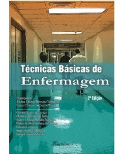 Técnicas Básicas de Enfermagem - 2ª Edição