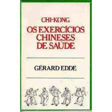 Chi-Kong - Os Exercícios Chineses de Saúde