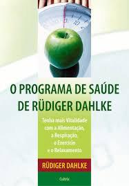 O Programa de Saúde de Rüdiger Dahlkee