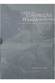 A Saga da Construção Pesada em São Paulo