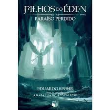 Filhos do Éden - Paraíso Perdido - Livro 3