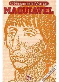 O Pensamento Vivo de Maquiavel - Edição Ilustrada