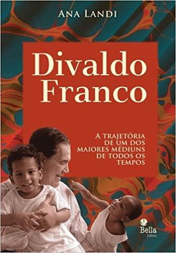 Divaldo Franco: A Trajetória de um dos Maiores Médiuns de Todos os Tempos