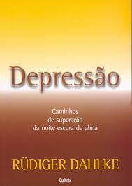 Depressão: Caminhos de Superação de Noite Escura da Alma