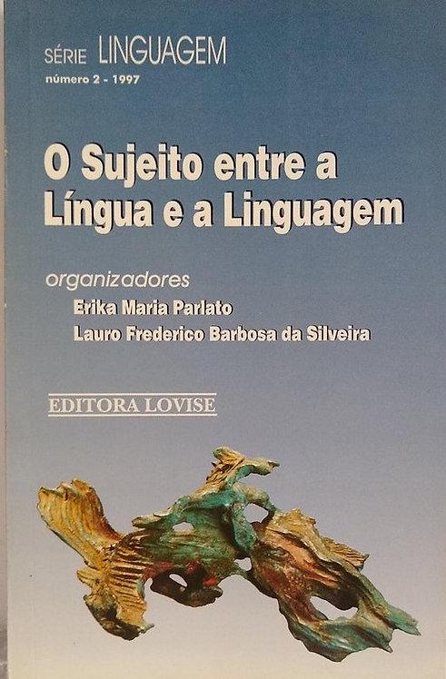 O Sujeito entre a Língua e a Linguagem