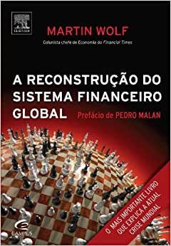 A Reconstrução do Sistema Financeiro Global