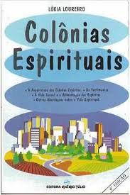 Colônias Espirituais - 4ª edição
