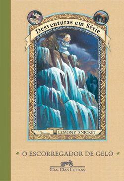 Desventuras em Série: O Escorregador de Gelo - Décimo Livro