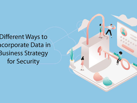 Different Ways to Incorporate Data in Business Strategy for Security