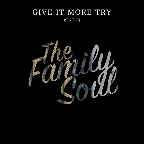 Give It More Try (Single) - The Family Soul