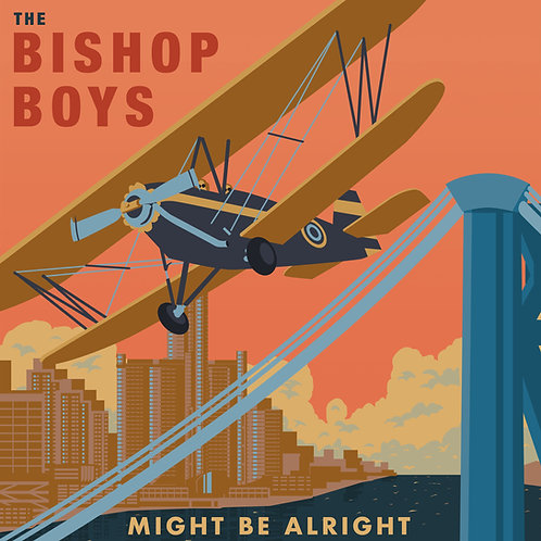 Might Be Alright - The Bishop Boys