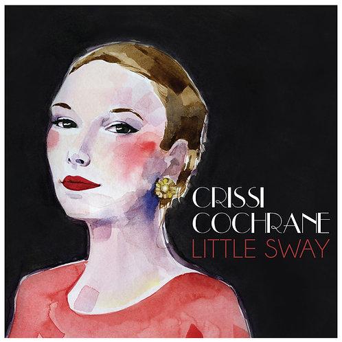 Little Sway - Crissi Cochrane