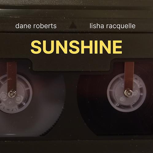 Sunshine FT. Lisha Racquelle - Dane Roberts
