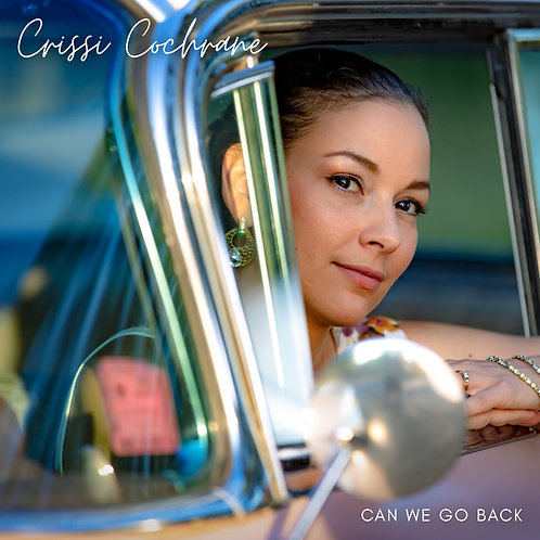 Can We Go Back - Crissi Cochrane