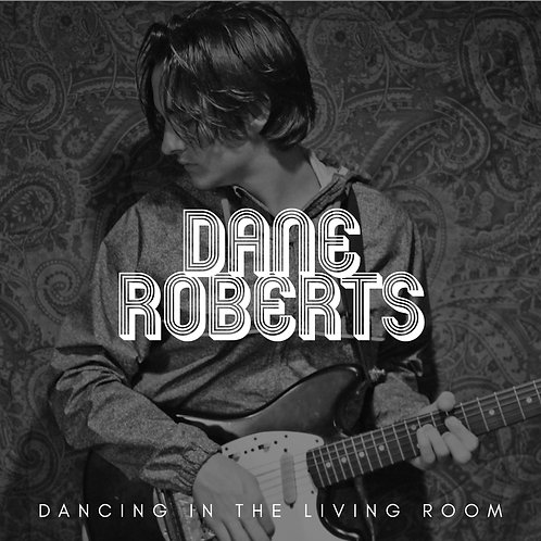 Dancing In The Living Room - Dane Roberts
