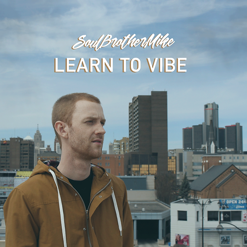 Learn To Vibe - Soul Brother Mike
