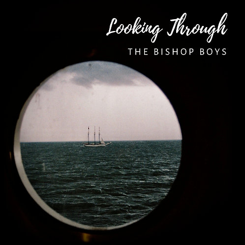 Looking Through - The Bishop Boys