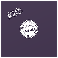 Soul Brother Mike - If We Can Be Friends