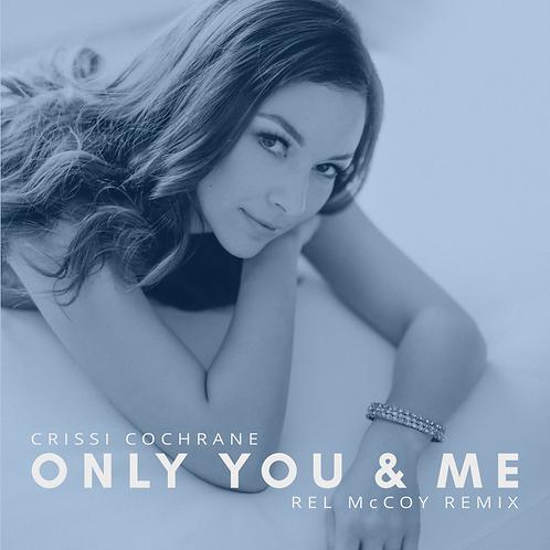 Only You & Me (Rel McCoy Remix) - Crissi Cochrane