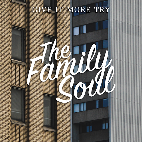 Give It More Try - The Family Soul