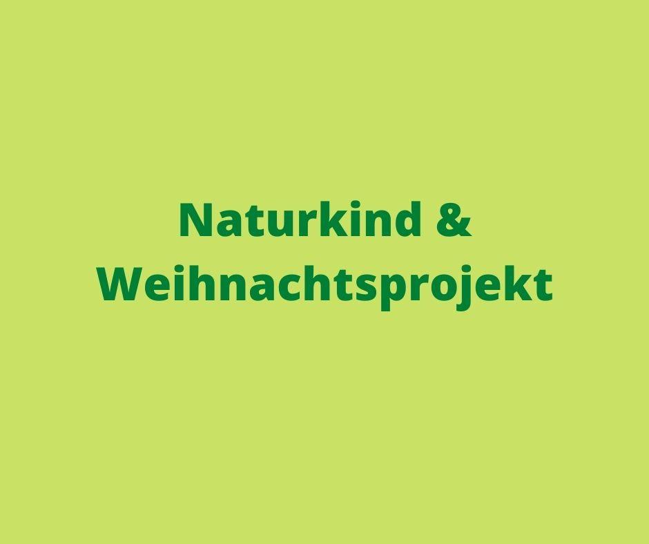 Naturkind & Weihnachtsprojekt