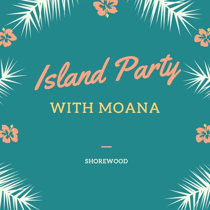Moana Island Party (Shorewood)
