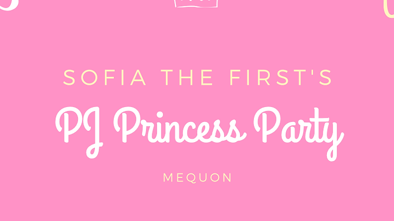 PJ Princess Party with Sofia the First (Mequon)