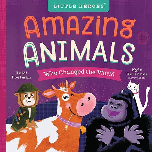 Amazing Animals Who Change the World (Board Book)