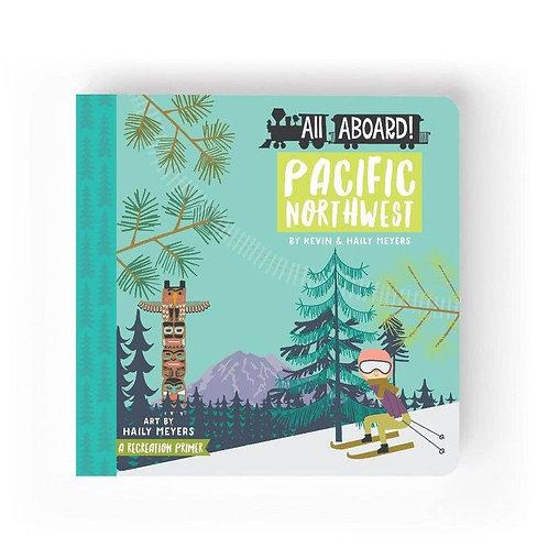 All Aboard Pacific Northwest Board Book