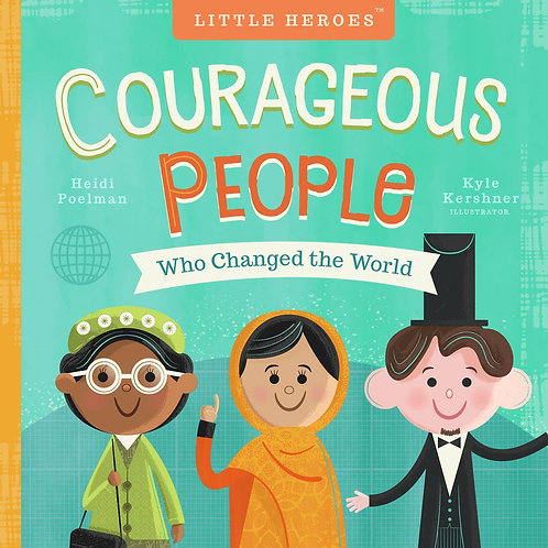 Courageous People Who Changed the World (Board Book)
