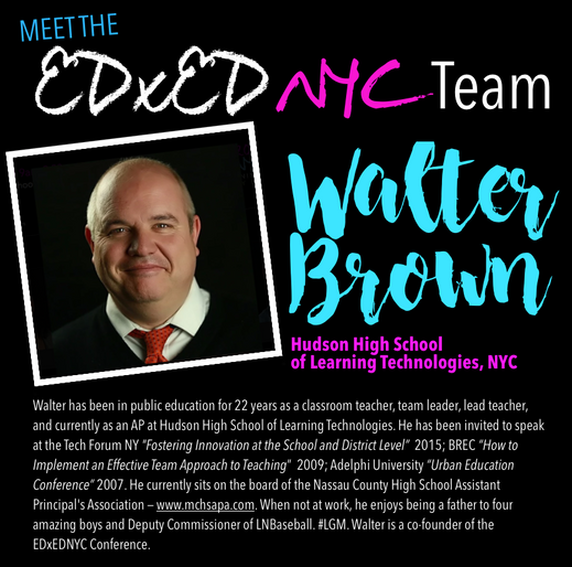 Meet the EDxEDNYC Conference Team: Walter Brown