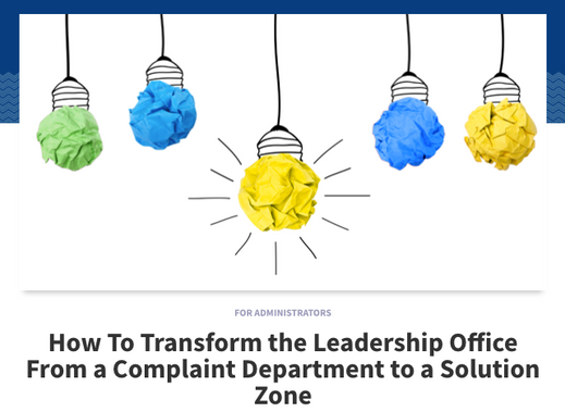 SHARE: How To Transform the Leadership Office From a Complaint Department to a Solution Zone