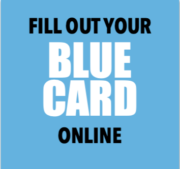 FILL OUT YOUR BLUE CARD