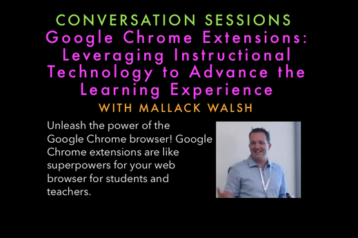 Google Chrome Extensions: Leveraging Instructional Technology to Advance the Learning Experience