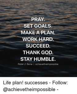 pray-set-goals-make-a-plan-work-hard-succeed-thank-25125327