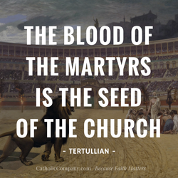 The-Blood-of-the-Martyrs-is-the-Seed-of-the-Church-Tertullian
