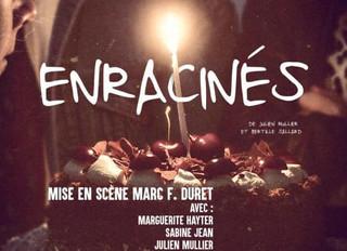 """""""Enracinés"""" Mise en scène Marc F DURET"""