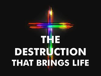THE DESTRUCTION THAT BRINGS LIFE - WEBSI