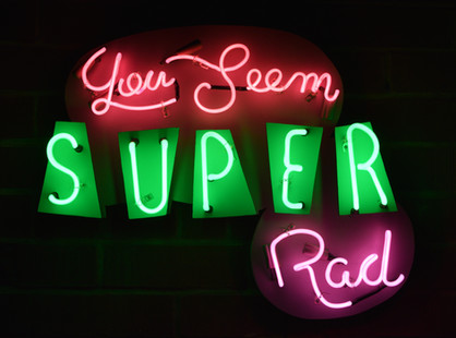 You Seem super rad.jpg